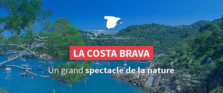La Costa Brava - Un grand spectacle de la nature